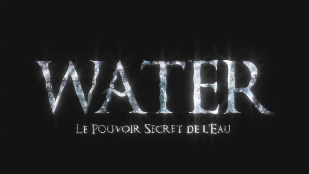 Water – Le pouvoir secret de l'eau